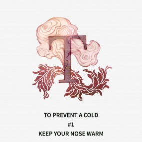 'Keep your nose warm.'